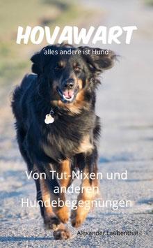 """Buch """"Hovawart - alles andere ist Hund"""" von Tut-Nixen und anderen Hundebegegnungen"""