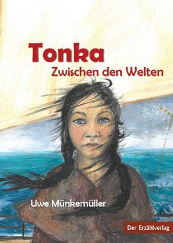 Tonka. Zwischen den Welten