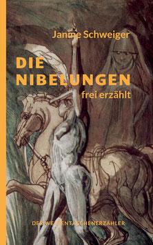 Die Nibelungen frei erzählt