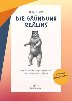 Die Gründung Berlins. Eine Alt-Berliner Sagengeschichte frei erzählen in der Schule