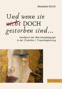 Und wenn sie doch gestorben sind... Handbuch der Märchenpädagogik in der (Familien-)Trauerbegleitung