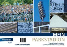 Kalender 2016 - Mein Parkstadion ...geliebt, gehasst, vermisst!