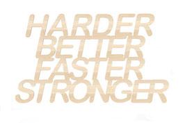 """""""Harder , better ... """" modèle 1 en contreplaque peuplier"""