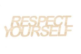 """""""Respect yourself """" en contreplaqué peuplier 5 mm"""