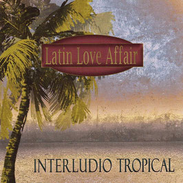 Latin Love Affair -  Interludio Tropical
