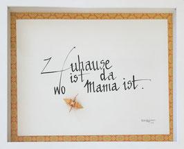 """""""Zuhause ist da wo Mami ist"""" von Chris van Weidmann"""