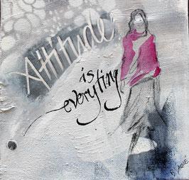 """""""Attitude is everything"""" von Belinda Vaqué"""