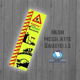 Neon - Messlatte | Baustelle | fluoreszierend