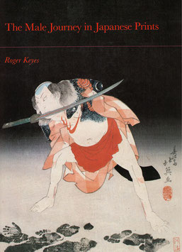 Roger Keyes — The Male Journey in Japanese Prints