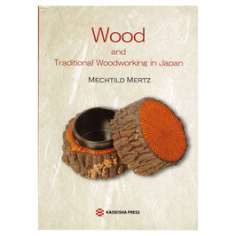 Mechtild Mertz – Wood and traditional woodworking in Japan