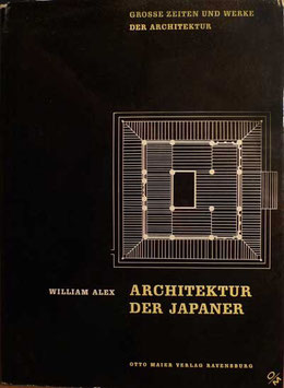 William Alex — Architektur der Japaner: Große Zeiten und Werke der Architektur