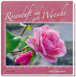 Rosenduft und gute Wünsche