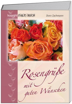 Faltbuch: Rosengrüße mit guten Wünschen