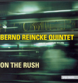 Bernd Reincke Quintet - On The Rush