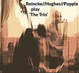 Reincke//Hughes//Popple       -      play `The Trio´