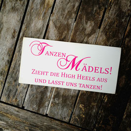 """Shabby-Schild """"Tanzen, Mädels!"""" / pinke Schrift"""