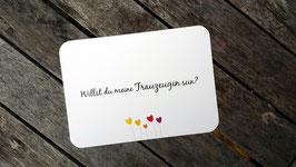 """Postkarte """"Willst du meine Trauzeugin sein?"""""""