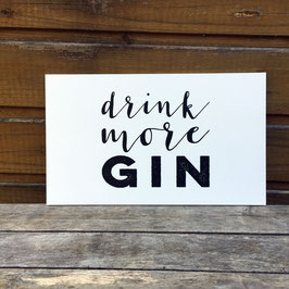 "Schild ""drink more Gin"" // weiß"