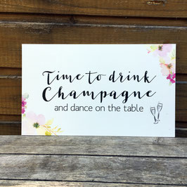"Schild ""Time to drink Champagne and dance"""