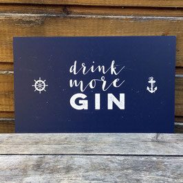 "Schild ""drink more Gin"" // blau"
