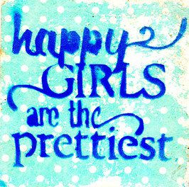 Text/ Sprüche 1115 HAPPY GIRLS