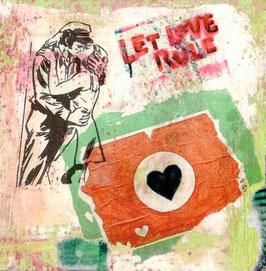 Text / Sprüche LET LOVE...1120