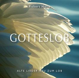 Robert Holly, GOTTESLOB - Alte Lieder neu zum Lob. Artikelnummer PD-4-2018.                  Ab sofort erhältlich!