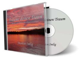 Träume deinen Traum - Musik und Texte für Fantasiereisen