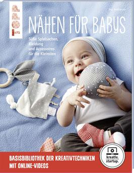 Nähen für Babys - Süße Spielsachen, Kleidung und Accessoires für die Kleinsten