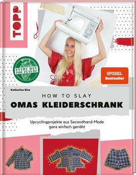 How to slay Omas Kleiderschrank - Upcyclingprojekte aus Secondhand-Mode ganz einfach genäht
