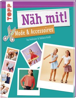 Näh mit! Mode & Accessoires - Stylische Nähideen für Kinder ab 7 Jahren