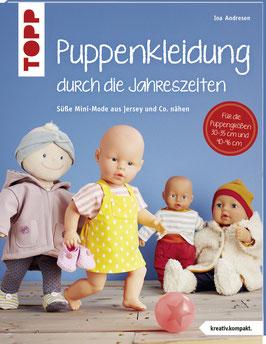 Puppenkleidung durch die Jahreszeiten - Mini-Mode aus Jersey und Co. nähen. Für Puppen der Größen 30 - 35 cm und 40 - 46 cm