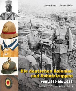 Deutsche Kolonial- & Schutztruppen (von 1889 bis 1918 – Geschichte, Uniformierung und Ausrüstung)