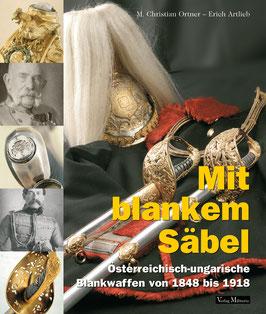 Mit blankem Säbel (Österreichisch-ungarische Blankwaffen von 1848-1918)