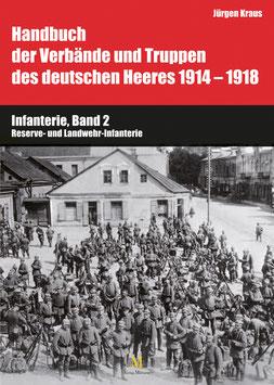Band 6: Infanterie, Teil 2 (Reserve- und Landwehr-Infanterie)