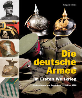 Die deutsche Armee im Ersten Weltkrieg (Uniformierung und Ausrüstung – 1914 bis 1918)