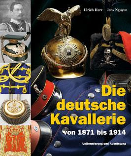 Die deutsche Kavallerie (von 1871 bis 1914)
