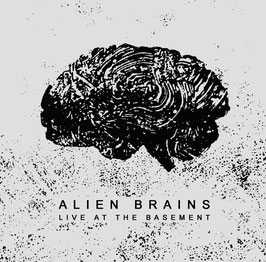 "Alien Brains ""Live At The Basement"""