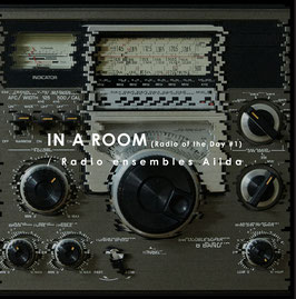 Radio ensembles Aiida 「IN A ROOM - Radio of the Day#1-」 CD