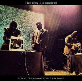 The New Blockaders  [Live At The Rammel Club/The Dome]  CD