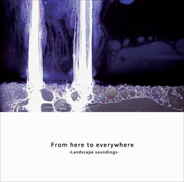 From here to everywhere -Landscape soundings- Compilation