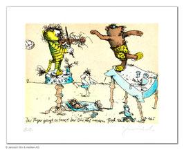Der Tiger geigt, es tanzt der Bär, auf unsrem Tisch so hin und her