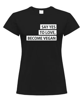 Say to love, become vegan