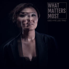 What Matters Most – Gee Hye Lee Trio