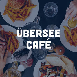 Übersee Cafe
