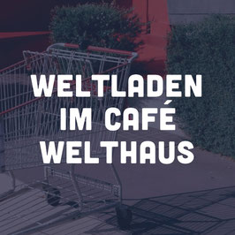 Weltladen im Café Welthaus