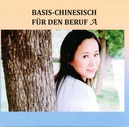 Basis-Chinesisch für den Beruf A - 2 CDs, Lektionen 1-9.
