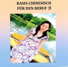 Basis-Chinesisch für den Beruf B - 2 CDs, Lektionen 10-15.