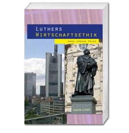 Hans-Jürgen Prien: Luthers Wirtschaftsethik