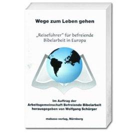 Dr. Wolfgang Schürger (Hrsg.), Wege zum Leben gehen